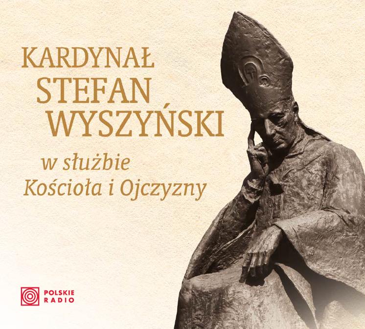Kardynał Stefan Wyszyński - w służbie Kościoła i Ojczyzny [2 CD]