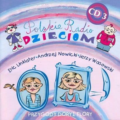 Polskie Radio Dzieciom vol. 3  Przygody Dory i Flory [CD]