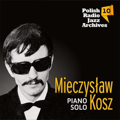 Polish Radio Jazz Archives vol. 10 - Mieczysław Kosz [CD]