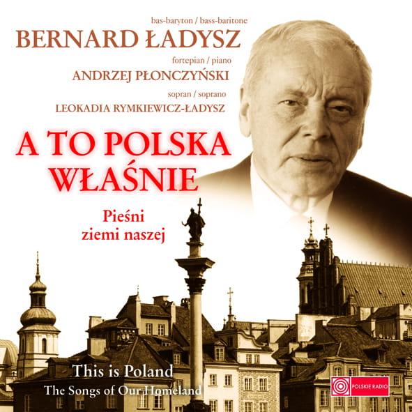 Bernard Ładysz - A to Polska właśnie (reedycja) [CD]